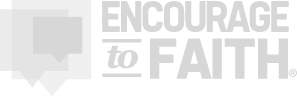 Encourage to Faith